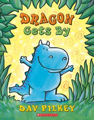 Dragon Gets by By Pilkey, Dav